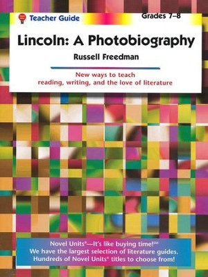 Lincoln: A Photobiography, Novel Units Teacher's Guide, Gr. 7-8   -     By: Russell Freedman