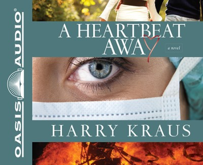A Heartbeat Away: A Novel Unabridged Audiobook on CD  -     By: Harry Kraus
