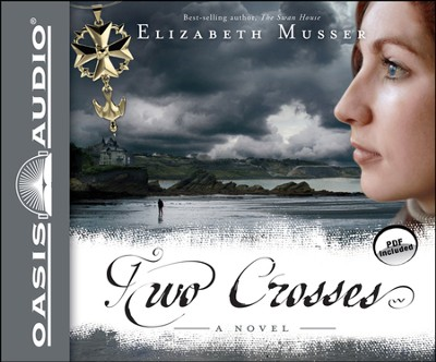 Two Crosses: A Novel Unabridged Audiobook on CD  -     By: Elizabeth Musser