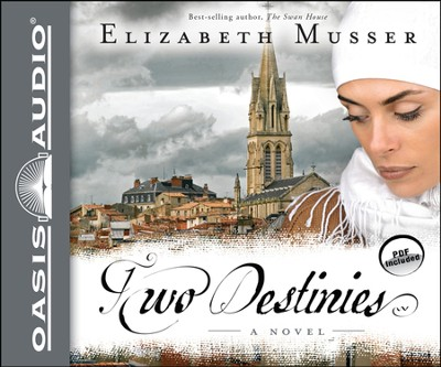 Two Destinies: A Novel Unabridged Audiobook on CD  -     By: Elizabeth Musser