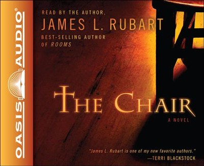 The Chair: A Novel Unabridged Audiobook on CD  -     By: James L. Rubart