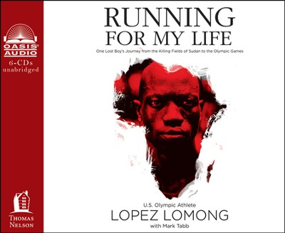 Running For My Life: One Lost Boy's Journey from the Killing Fields of Sudan to the Olympic Games Unabridged Audiobook on CD  -     By: Lopez Lomong, Mark Tabb
