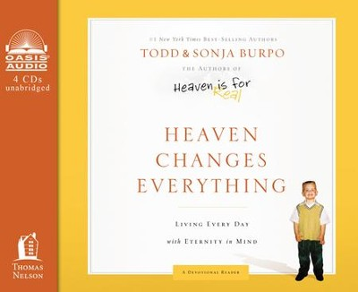 Heaven Changes Everything: Living Every Day with Eternity in Mind Unabridged Audiobook on CD  -     By: Todd Burpo, Sonja Burpo