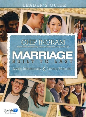 Marriage Built to Last, Leader's Guide  -     By: Chip Ingram, Dave Ramsey, Kurt Warner