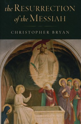 The Resurrection of the Messiah  -     By: Christopher Bryan