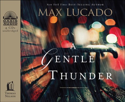 A Gentle Thunder: Hearing God Through the Storm Unabridged Audiobook on CD  -     By: Max Lucado