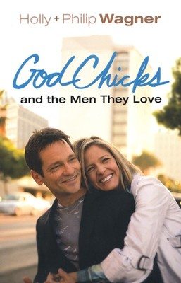 GodChicks and the Men They Love  -     By: Holly Wagner, Philip Wagner
