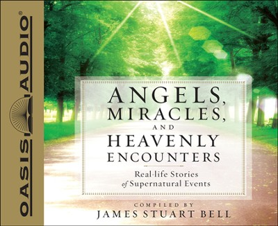 Angels, Miracles, and Heavenly Encounters Unabridged Audiobook on CD  -     Narrated By: Dean Gallagher     By: James Stuart Bell