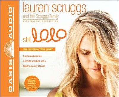 Still Lolo: A Plane Ride, A Horrific Accident, and a Family's Journey of Hope - unabridged audiobook on CD  -     By: Lauren Scruggs