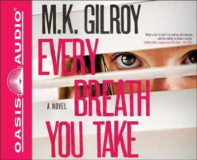 Every Breath You Take: A Novel Unabridged Audiobook on CD  -     By: M.K. Gilroy