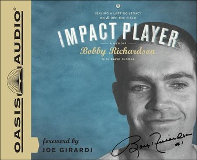 Impact Player: Leaving a Lasting Legacy On and Off the Field Unabridged Audiobook on CD  -     By: Bobby Richardson, David Thomas