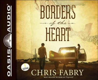 Borders of the Heart Unabridged Audiobook on CD  -     Narrated By: Chris Fabry     By: Chris Fabry