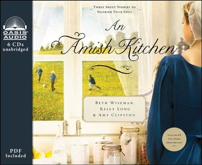 An Amish Kitchen - unabridged audiobook on CD  -     By: Beth Wiseman, Kelly Long, Amy Clipston