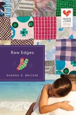 Raw Edges, Quilts of Love Series #10   -     By: Sandra Bricker