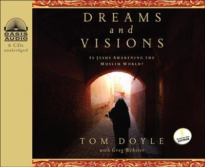 Dreams and Visions: Is Jesus Awakening the Muslim World? Unabridged Audiobook on CD  -     Narrated By: Tom Doyle     By: Tom Doyle, Greg Webster