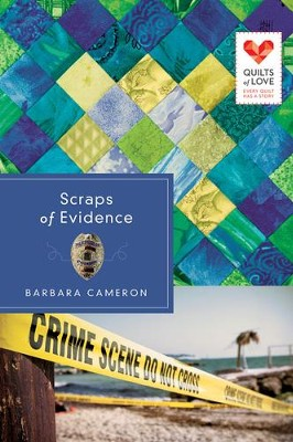 Scraps of Evidence, Quilts of Love Series #14   -     By: Barbara Cameron