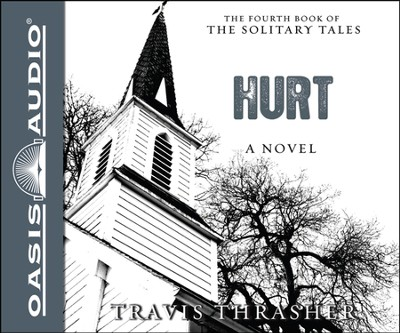 Hurt: A Novel Unabridged Audiobook on CD  -     By: Travis Thrasher