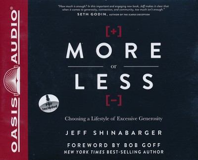 More or Less: Choosing a Lifestyle of Excessive Generosity Unabridged Audiobook on CD  -     By: Jeff Shinabarger