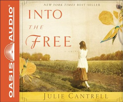 Into the Free: A Novel Unabridged Audiobook on CD  -     Narrated By: Luci Christian Bell     By: Julie Cantrell