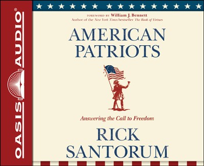 American Patriots: Answering the Call to Freedom Unabridged Audiobook on CD  -     By: Rick Santorum