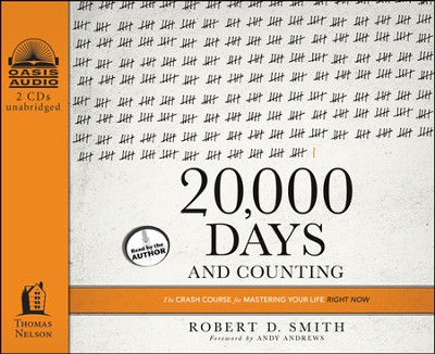 20,000 Days and Counting: The Crash Course for Mastering Your Life Right Now Unabridged Audiobook on CD  -     By: Robert D. Smith
