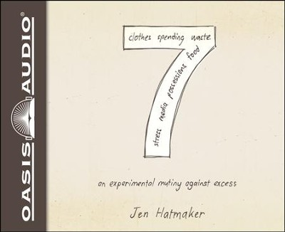 7: An Experimental Mutiny Against Excess - unabridged audiobook on CD  -     By: Jen Hatmaker