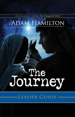 The Journey Leader's Guide: Walking the Road to Bethlehem - Slightly Imperfect  -