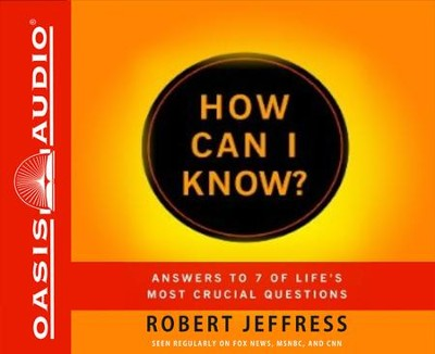 How Can I Know: Answering 7 of Life's Most Crucial Questions Unabridged Audiobook on CD  -     By: Robert Jeffress