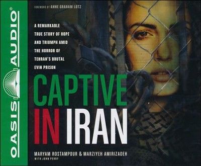 Captive in Iran Unabridged Audiobook on CD  -     By: John Perry, Maryam Rostampour, Marziyeh Amirizaden