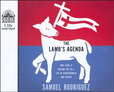The Lamb's Agenda: Why Jesus is Calling You to a World of Righteousness and Justice Unabridged Audiobook on CD  -     By: Samuel Rodriguez