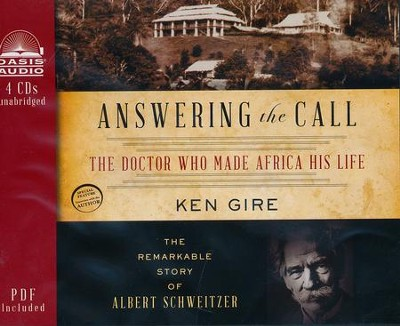 Answering the Call: The Remarkable Story of Albert Schweitzer Unabridged Audiobook on CD  -     By: Ken Gire