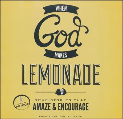 God Makes Lemonade: True Stories That Sweeten and Inspire Unabridged Audiobook on CD  -     By: Don Jacobson