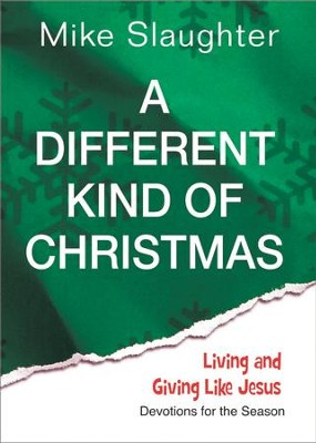 A Different Kind of Christmas: Devotions of the Season  -     By: Michael Slaughter