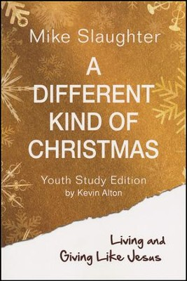 A Different Kind of Christmas Youth Study Edition  -     By: Mike Slaughter