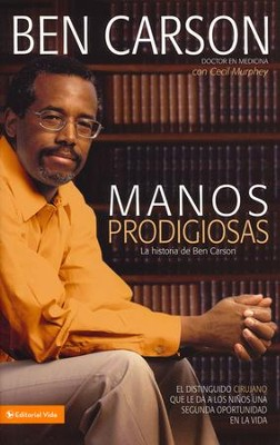 Manos Prodigiosas  (Gifted Hands)  -     By: Ben Carson M.D., Cecil Murphey