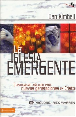 La Iglesia Emergente  (The Emerging Church)  -     By: Dan Kimball