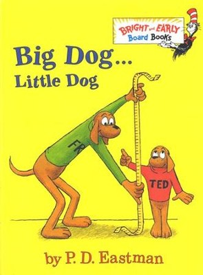 Big Dog . . . Little Dog  -     By: P.D. Eastman