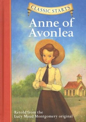 Classic Starts: Anne of Avonlea  -     By: L.M. Montgomery, Kathleen Olmstead     Illustrated By: Dan Andreasen