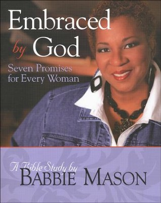 Embraced by God Bible Study Participant Book: Seven Promises for Every Woman  -     By: Babbie Mason