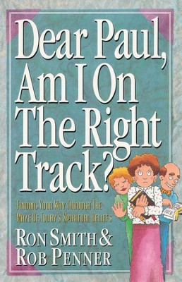 Dear Paul, Am I on the Right Track?   -     By: Ron Smith