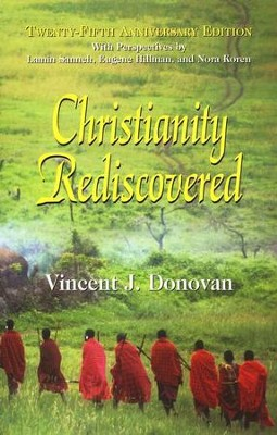 Christianity Rediscovered, 25th Anniversary Edition   -     By: Vincent J. Donovan