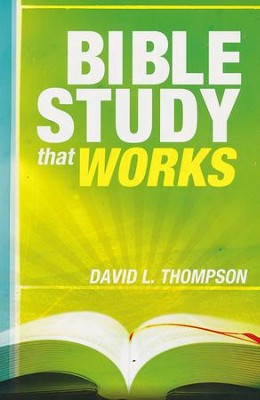 Bible Study That Works   -     By: David L. Thompson