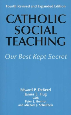 Catholic Social Teaching: Our Best Kept Secret 4th edition  -     By: Edward Deberri