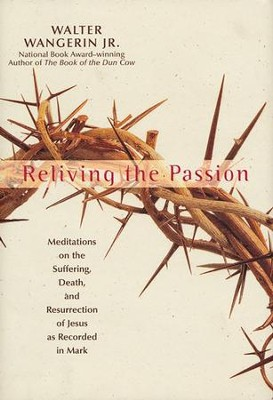 Reliving the Passion   -     By: Walter Wangerin Jr.