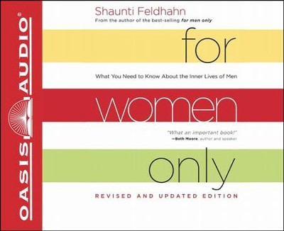 For Women Only, Revised and Updated Edition: What You Need to Know About the Inner Lives of Men Unabridged Audiobook on CD  -     By: Shaunti Feldhahn