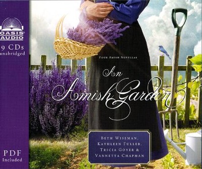 An Amish Garden - unabridged audiobook on CD  -     By: Beth Wiseman, Vanetta Chapman, Kathleen Fuller