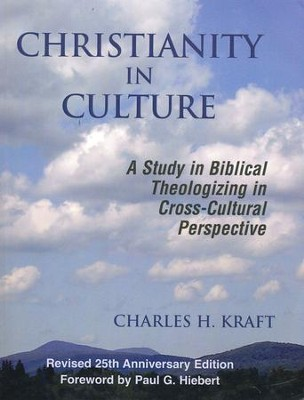 Christianity in Culture, 25th Anniversary Edition   -     By: Charles H. Kraft