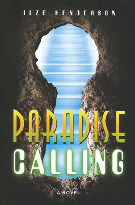Paradise Calling  -     By: Ilze Henderson
