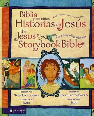 Biblia Para Niños: Historias de Jesús, Bilingüe   (Jesus Storybook Bible, Bilingual)   -     By: Sally Lloyd-Jones
