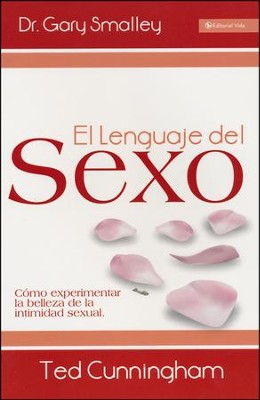 El Lenguaje del Sexo  (The Language of Sex)  -     By: Dr. Gary Smalley, Ted Cunningham